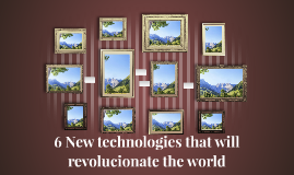 New technologies that will revolucioate the World