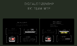 TEAM WTF'S DIGITAL CITIZENSHIP PRESENTATION