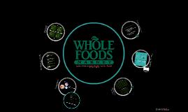 BUS 478 Whole Foods Presentation