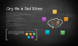 Cry Me a Sad River