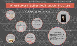 What if.... Martin Luther died in the Lightning Storm