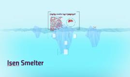 Isen Smelter
