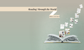 Reading Through the World