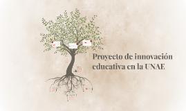 Proyecto de innovación educativa en la UNAE