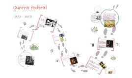 Copy of Guerra Federal