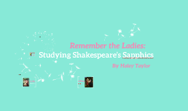 Remember the Ladies: Studying Shakespeare's Sapphics