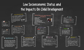 Copy of Low Socioeconomic Status and Impact on Child Development