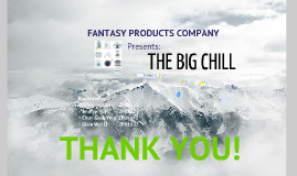 Fantasy Products: The Big Chill
