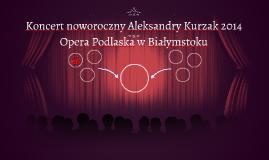 Koncert noworoczny Aleksandry Kurzak 2014