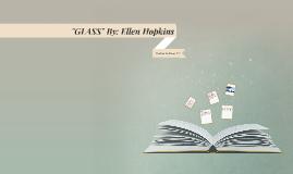 """Copy of """"GLASS"""" By: Ellen Hopkins"""