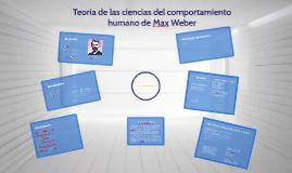 Copy of Teoria de las ciencias del comportamineto humano : Max Weber