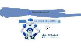 Le robot et la GRC