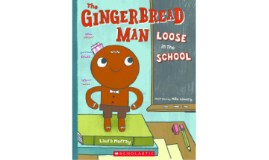 The Gingerbread Man Loose at School