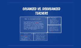 Copy of Organized vs. Disorganized teachers