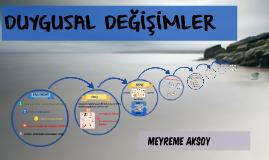 Copy of DUYGUSAL DEĞİŞİMLER