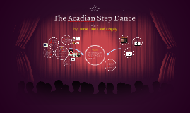 The Acadian Step Dance