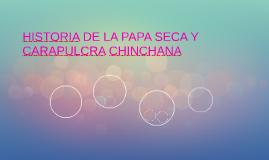 HISTORIA DE LA PAPA SECA Y CARAPULCRA CHINCHANA