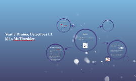 Year 8 Drama, Detectives.