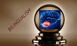 Copy of Bilingualism
