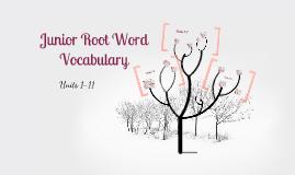 Junior Root Word Vocabulary (Units 1-11)