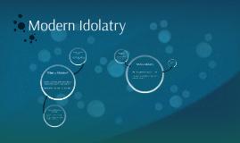 Modern Idolatry