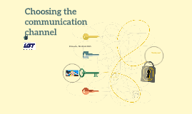 Choosing the communication channel