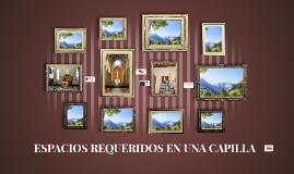 Copy of ESPACIOS REQUERIDOS EN UNA CAPILLA