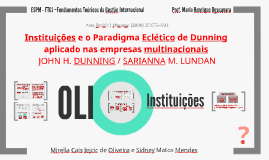 Instituições e o Paradigma Eclético nas empresas multinacionais - aplicado nas empresas multinacionais