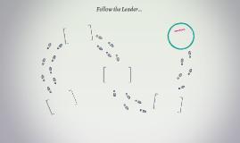 Follow the Leader...