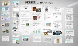 PERIOD 2: 1607–1754