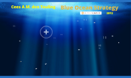 Copy of CEES A.M. den TEULING-Blue Ocean Strategy