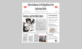 Active Audiences in the Regulation of theAudiovisual Media.