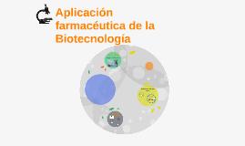 Aplicación farmacéutica de la biotecnología