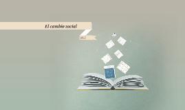 Copy of Cambio Social Sociologia