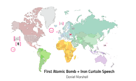First Atomic Bomb + Iron Curtain Speech