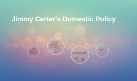 Jimmy Carter's Domestic Policy