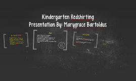 Copy of Kindergarten Redshirting