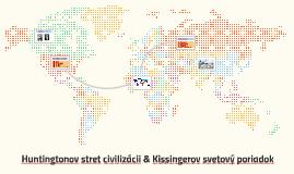 Huntington's clash & Kissinger's Realpolitik