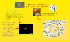 """Copy of """"Autoridad pedagógica y el cómo del enseñar"""""""