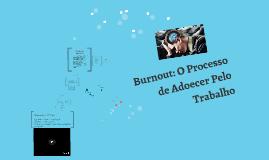 Burnout: O Processo de Adoecer pelo Trabalho