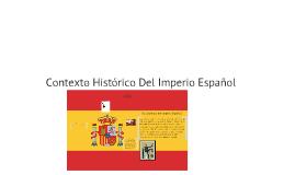 Contexto Historico Del Imperio Español