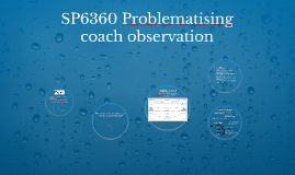 SP6360 problematising coach observations