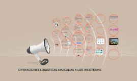 Copy of OPERACIONES LOGISTICAS APLICADAS A LOS INCOTERMS