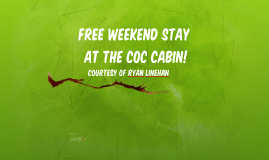 Free Weekend Stay at the COC Cabin!