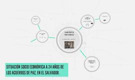 SITUACION SOCIO ECONOMICA A 24 AÑOS DE LOS ACUERDOS DE PAZ,