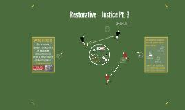 Restorative Justice Pt. 3