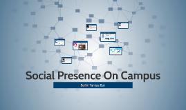 Social Presence On Campus