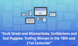 """Grub Street and #GamerGate, Scriblerians and Sad Pup pies: Trolling Women in  the 18 th  and 21 st  Centuries"""""""