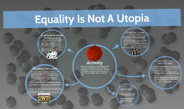 Equality Is Not A Utopia