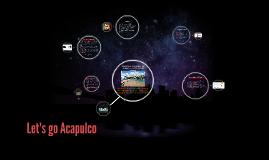 Copy of Let's go Acapulco